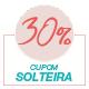 Promoção Dia das solteiras 2020 - Selo 30% Off