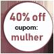 Promoção Dia da Mulher - SELO 40% Off
